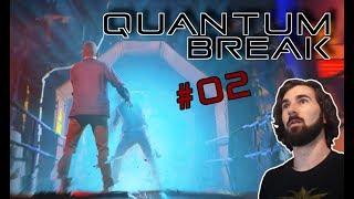 Quantum Break #02 ☢