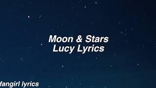 Moon & Stars || Lucy Lyrics