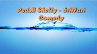 Video PeddiShetty Srihari Comedy Part 1 1 download MP3, 3GP, MP4, WEBM, AVI, FLV April 2018