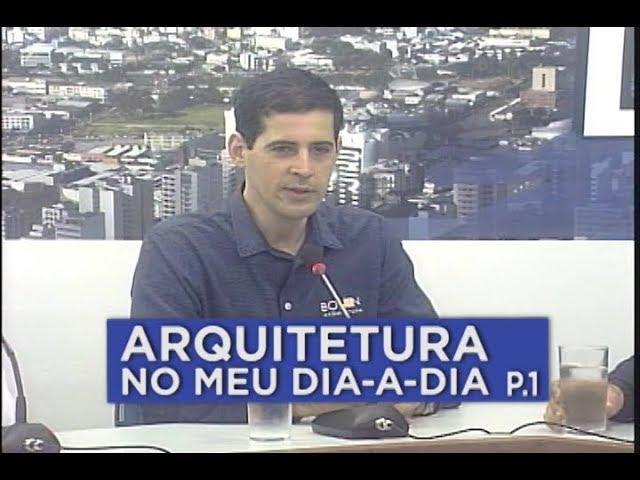 A ARQUITETURA NO COTIDIANO     MESA DE DEBATES 14.06 - PARTE 1