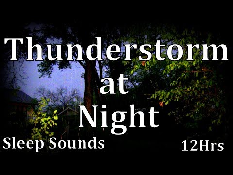12hr Thunderstorm at Night 2018 Sleep Sounds