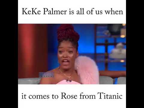 KeKe Palmer got beef w Rose from Titanic