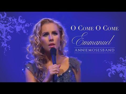 O Come O Come Emmanuel - Annie Moses Band