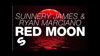 Sunnery James & Ryan Marciano - Red Moon (Original Mix)