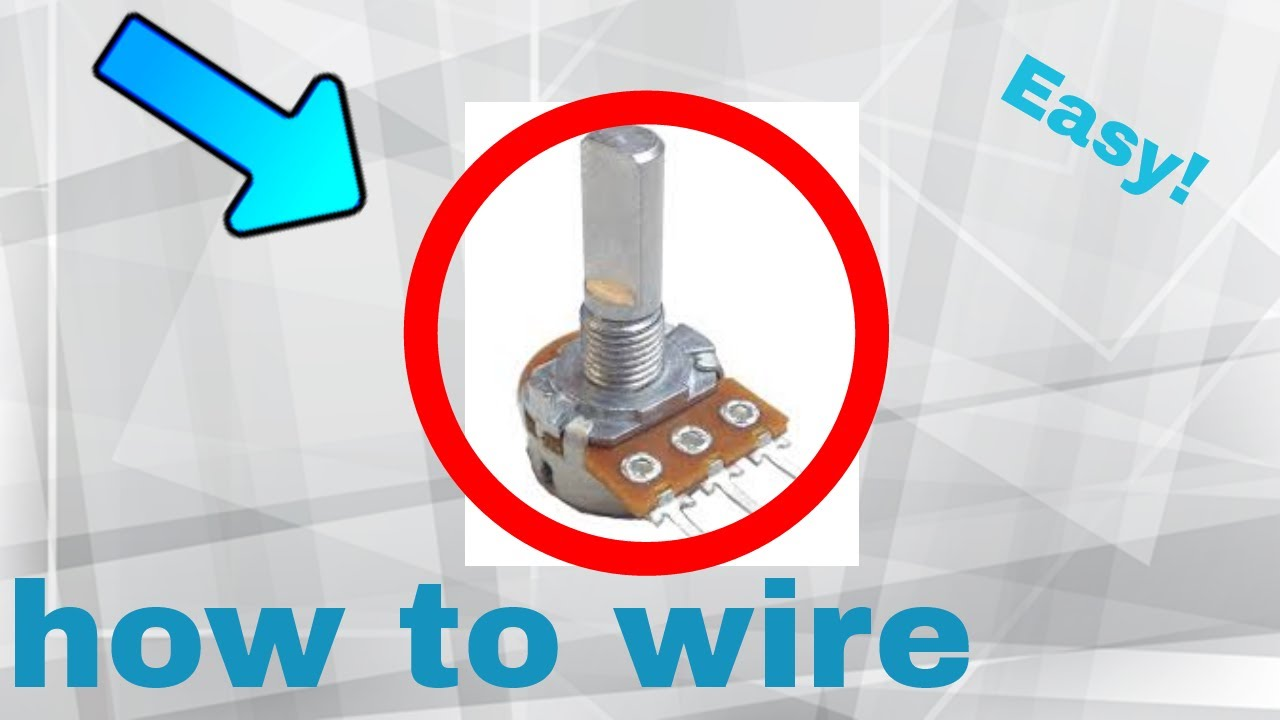 how to wire a potentiometer step by step  [ 1280 x 720 Pixel ]