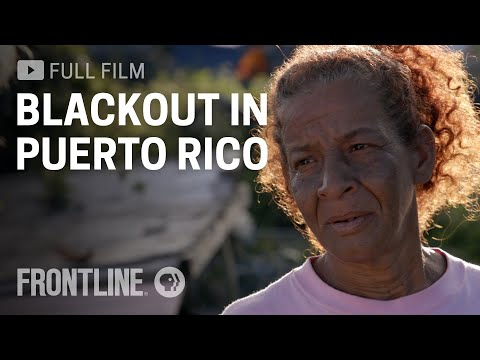 Blackout in Puerto Rico (Full film, Spanish captions available) | FRONTLINE
