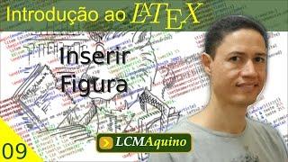 09. Inserir Figura. | Introdução ao LaTeX.