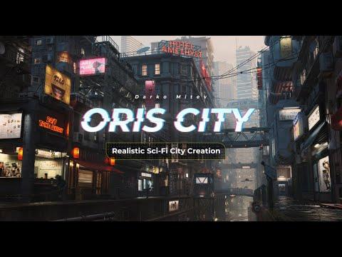Realistic Sci-Fi City Creation: ORIS CITY