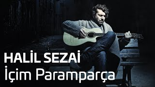 Halil Sezai - İçim Paramparça (Official Audio) 2017 Video