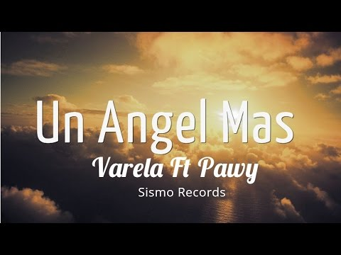 Varela Ft Pawy - Un Angel Mas (Audio)