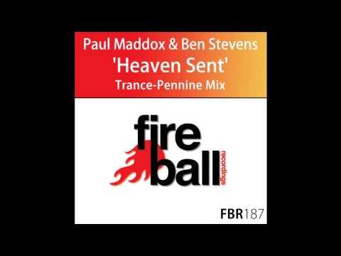 Paul Maddox & Ben Stevens - Heaven Sent (Trance-Pennine Express Mix) (Fireball Recordings)