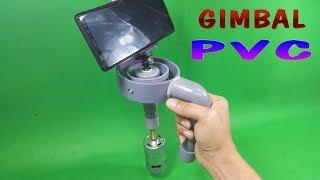 Chế Gimbal đơn giản cho điện thoại bằng ống nhựa PVC