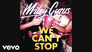 Miley Cyrus - We Can't Stop (Audio) thumbnail