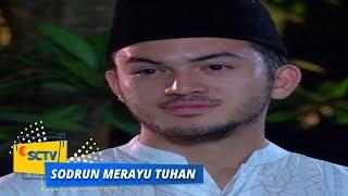 Highlight Sodrun Merayu Tuhan - Episode 10