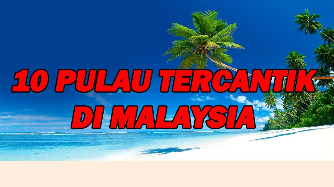 10 Pulau Tercantik Di Malaysia Youtube