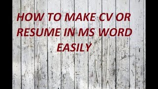 HOW TO MAKE CV/RESUME IN MS WORD