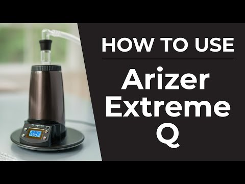 Arizer Extreme Q Quickstart Guide | How To Use Your Extreme Q