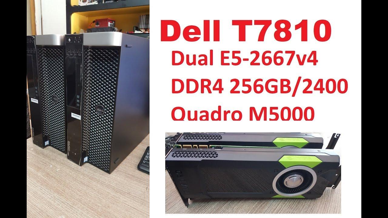 Dell T7810 | Dual Xeon E5-2667v4 | DDR4 256GB ECC Reg | Quadro M5000