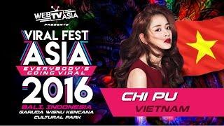 Viral Fest Asia 2016 - Chi Pu (Vietnam) Performance
