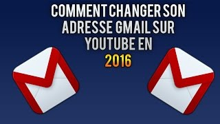 [TUTO] Modifier son adresse Gmail YouTube [2016]