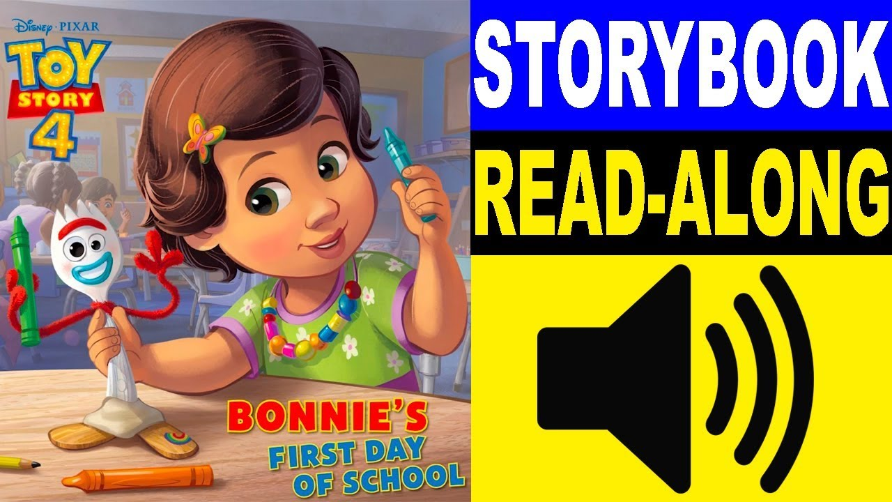Toy Story 4 - Bonnie's First Day of School Read Along Storybook | Read  Aloud Story Books