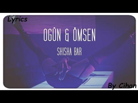 OGÜN & ÖMSEN - SHISHA BAR [Lyrics]