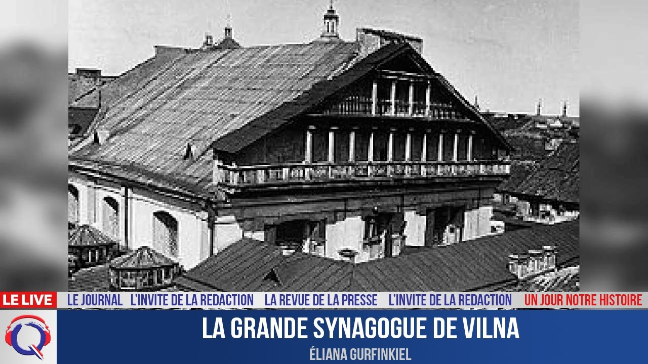 La grande synagogue de Vilna - Un jour notre Histoire du 19 septembre 2021