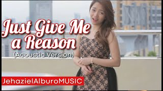 PINK- Just Give Me A Reason (Acoustic) | Jehaziel Alburo