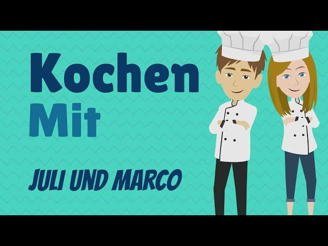 Deutsch lernen als Fremdsprache A1, A2   Ein Gericht nach Rezept kochen mit Juli und Marco!