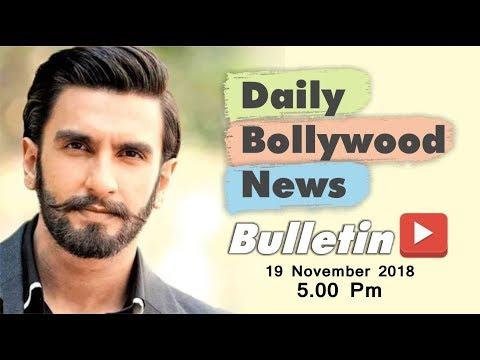 Latest Hindi Entertainment News From Bollywood | Ranveer Singh | 19 November 2018 | 5:00 PM