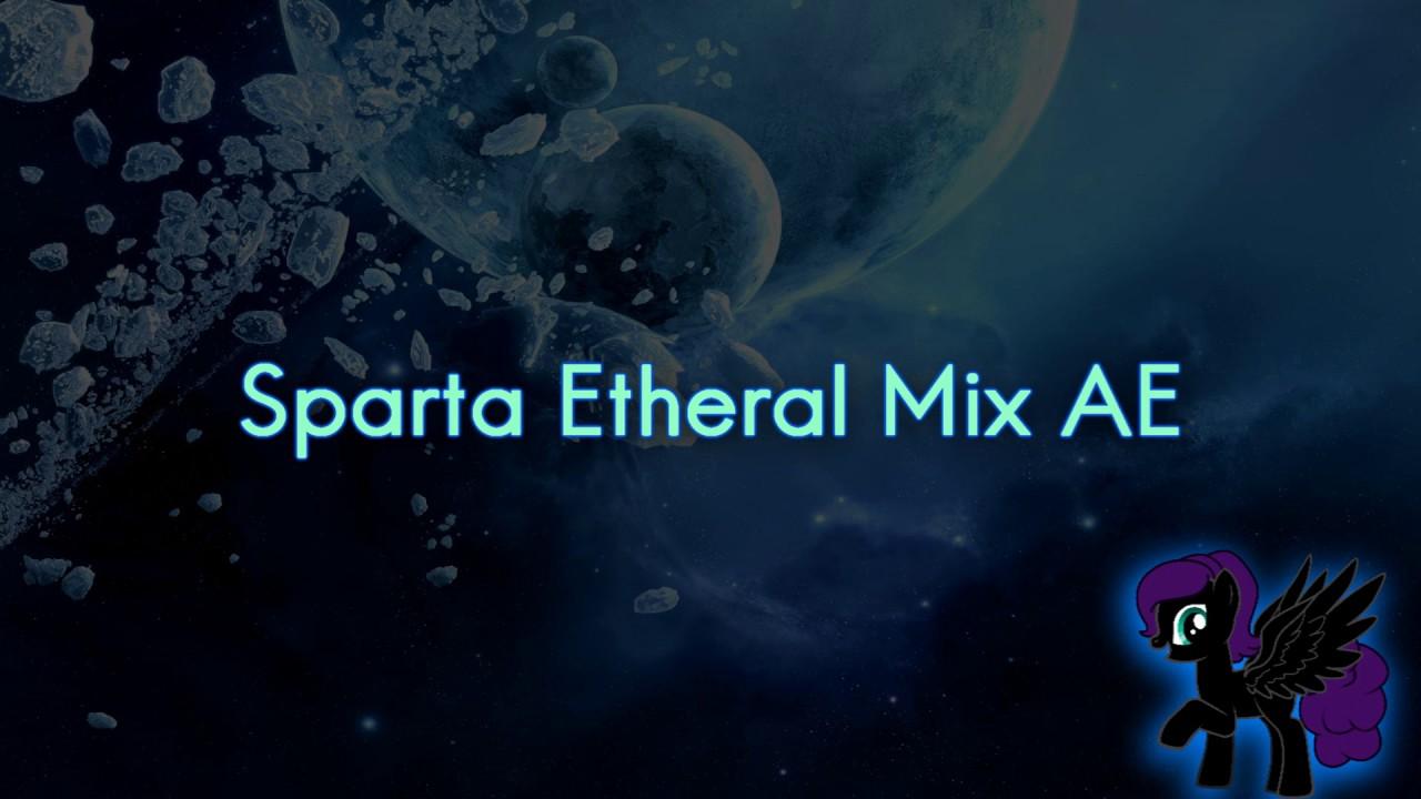 Sparta Etheral Mix AE (-Reupload-)