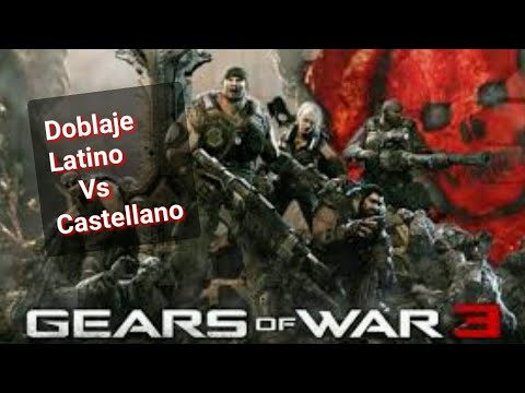 GEARS OF WAR 3 DOBLAJE LATINO VS CASTELLANO