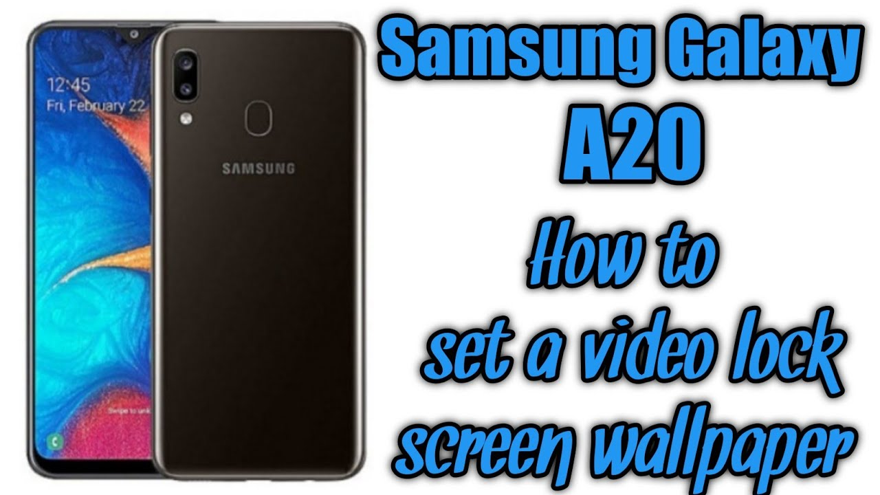 Samsung Galaxy A20 How To Set A Video As A Lock Screen Wallpaper Youtube