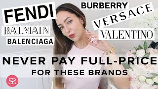 LUXURY BRANDS I'D NEVER PAY FULL-PRICE FOR (& Why You Should't Either!) | AD