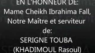 EN L'HONNEUR DE: MAME CHEIKH IBRAHIMA FALL .