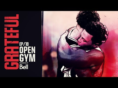 Open Gym presented by Bell S7E18 - Grateful