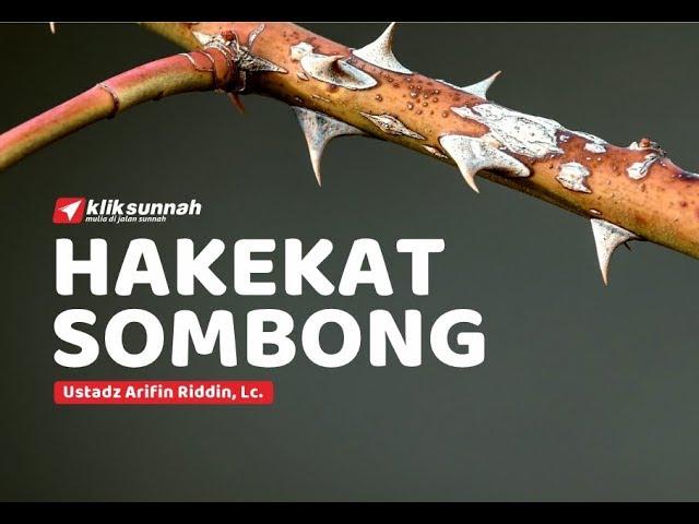 Hakekat Sombong - Ustadz Arifin Ridin, Lc.