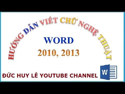 Hướng dẫn viết chữ nghệ thuật trong Word 2010, 2013