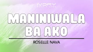 Repeat youtube video Roselle Nava | Maniniwala Ba Ako | Official Lyric Video