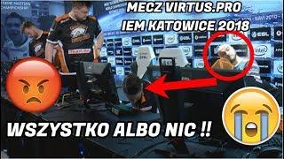 MECZ VIRTUS.PRO O WSZYSTKO ALBO NIC NA IEM KATOWICE 2018 - Virtus.Pro vs Heroic