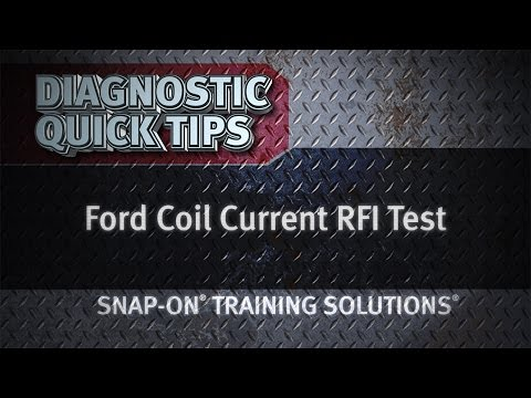 Ford® Coil Current RFI Test- Diagnostic Quick Tips | Snap-on Training Solutions®