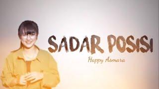 Gambar cover HAPPY ASMARA - SADAR POSISI (LIRIK VIDEO)