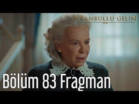 İstanbullu Gelin 83. Bölüm Fragman