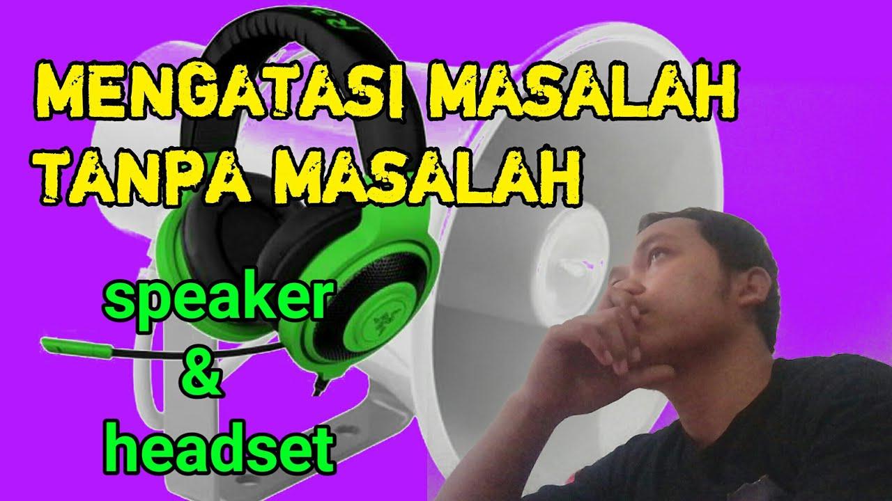 Memperbaiki Colokan Headset Speaker Rusak Youtube