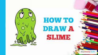 How to Draw a Slime in a Few Easy Steps: Drawing Tutorial for Kids and Beginners