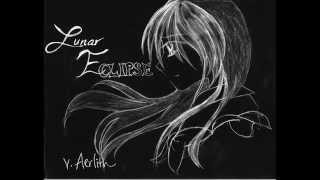 「Lunar Eclipse」❉【Aerlith】