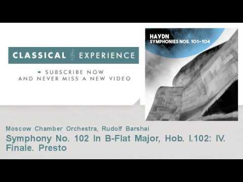 Joseph Haydn : Symphony No. 102 In B-Flat Major, Hob. I.102: IV. Finale. Presto