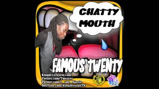 Famous Twenty - CHATTY MOUTH [Pure Badness Riddim]