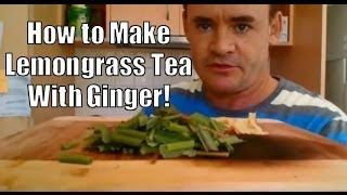 How to Make Lemongrass Tea with Ginger