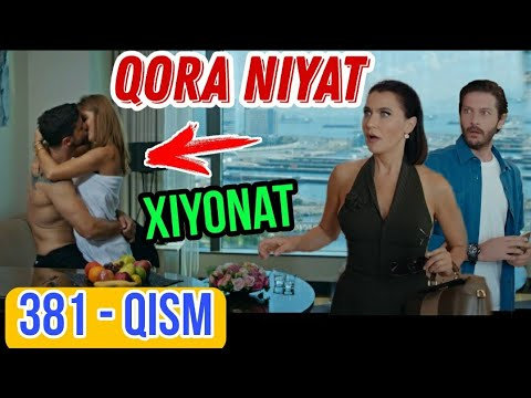 Qora Niyat 381 Qism Uzbek Tilida Turk Seriali / Кора ният 381 кисм турк сериали